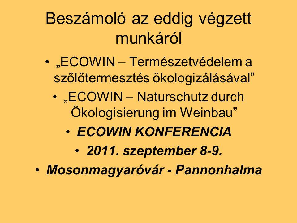 """Beszámoló az eddig végzett munkáról """"ECOWIN – Természetvédelem a szőlőtermesztés ökologizálásával"""" """"ECOWIN – Naturschutz durch Ökologisierung im Weinb"""
