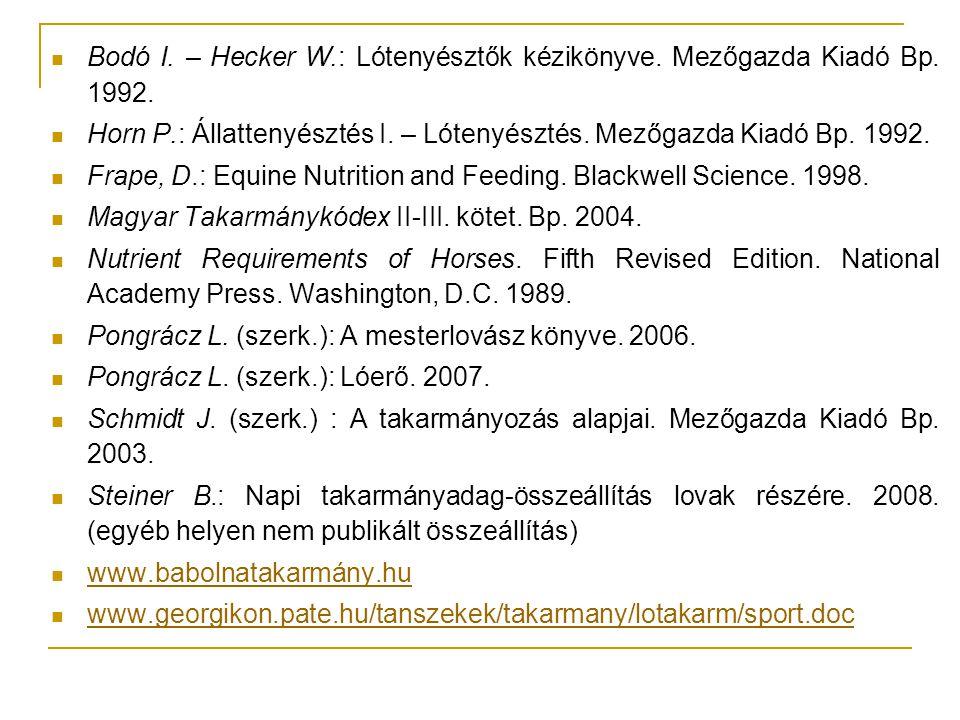 Bodó I. – Hecker W.: Lótenyésztők kézikönyve. Mezőgazda Kiadó Bp. 1992. Horn P.: Állattenyésztés I. – Lótenyésztés. Mezőgazda Kiadó Bp. 1992. Frape, D