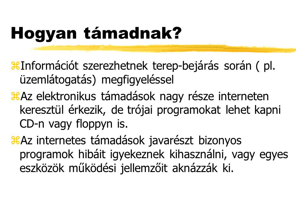 zInformációt szerezhetnek terep-bejárás során ( pl.