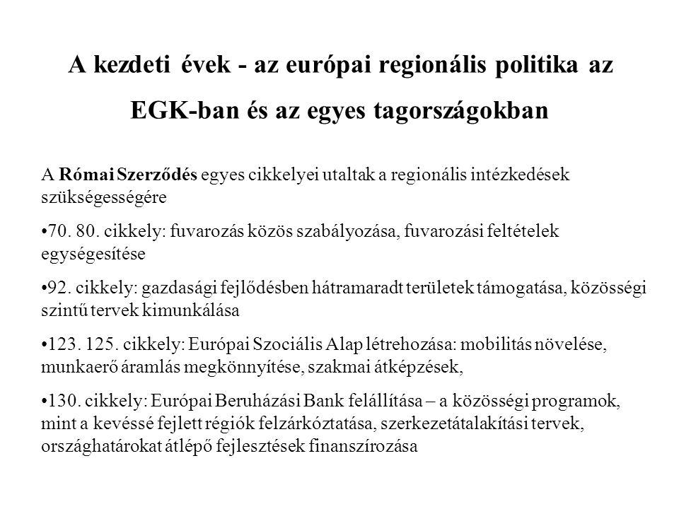 A kezdeti évek - az európai regionális politika az EGK-ban és az egyes tagországokban A Római Szerződés egyes cikkelyei utaltak a regionális intézkedé