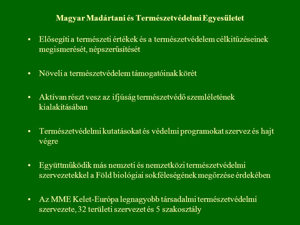 Magyar Madártani és Természetvédelmi Egyesületet Elősegíti a természeti értékek és a természetvédelem célkitűzéseinek megismerését, népszerűsítését Nö