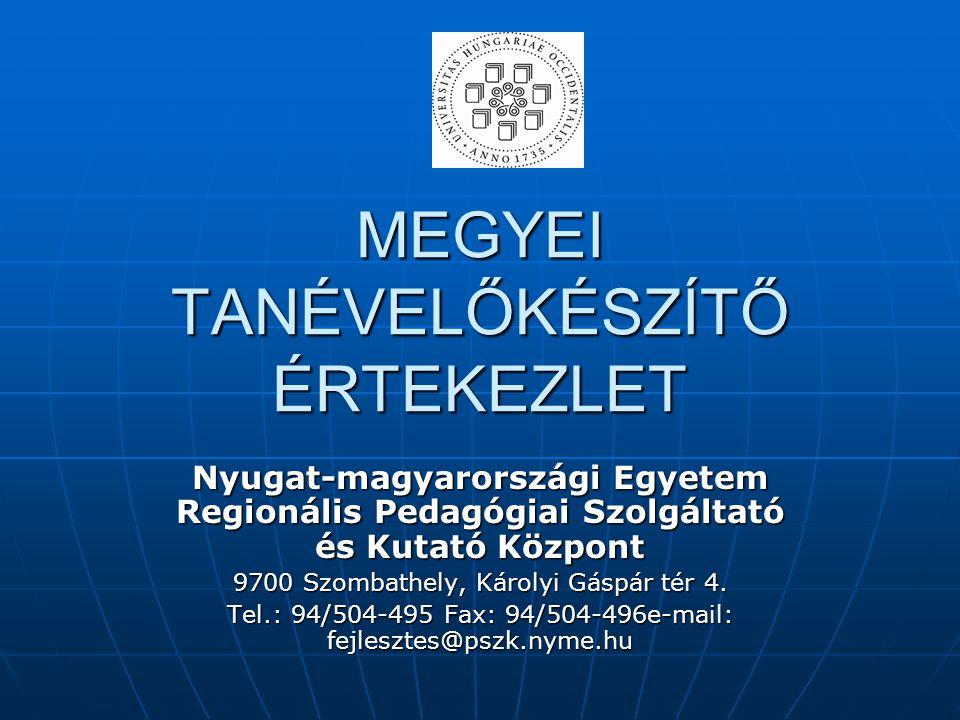 MEGYEI TANÉVELŐKÉSZÍTŐ ÉRTEKEZLET Nyugat-magyarországi Egyetem Regionális Pedagógiai Szolgáltató és Kutató Központ 9700 Szombathely, Károlyi Gáspár tér 4.