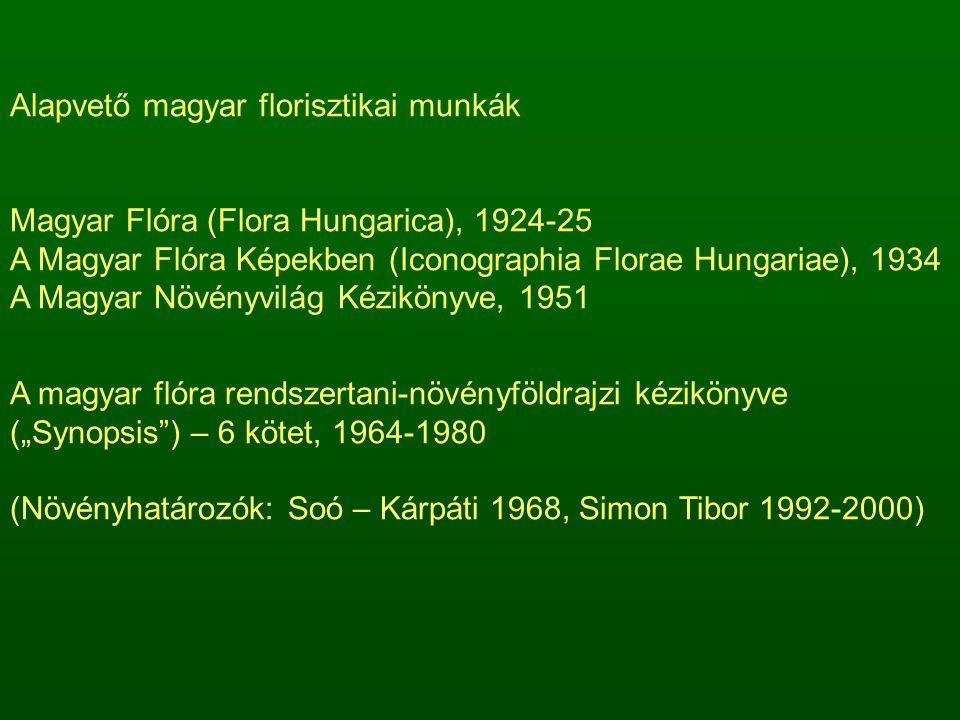 """Alapvető magyar florisztikai munkák Magyar Flóra (Flora Hungarica), 1924-25 A Magyar Flóra Képekben (Iconographia Florae Hungariae), 1934 A Magyar Növényvilág Kézikönyve, 1951 A magyar flóra rendszertani-növényföldrajzi kézikönyve (""""Synopsis ) – 6 kötet, 1964-1980 (Növényhatározók: Soó – Kárpáti 1968, Simon Tibor 1992-2000)"""
