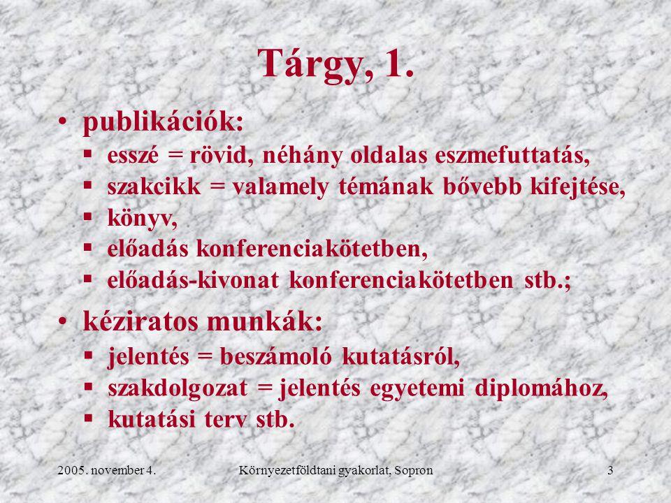 2005.november 4.Környezetföldtani gyakorlat, Sopron4 Tárgy, 2.