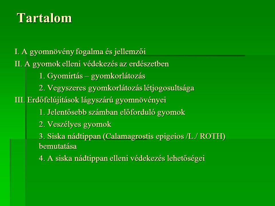 Tartalom I.A gyomnövény fogalma és jellemzői II. A gyomok elleni védekezés az erdészetben 1.