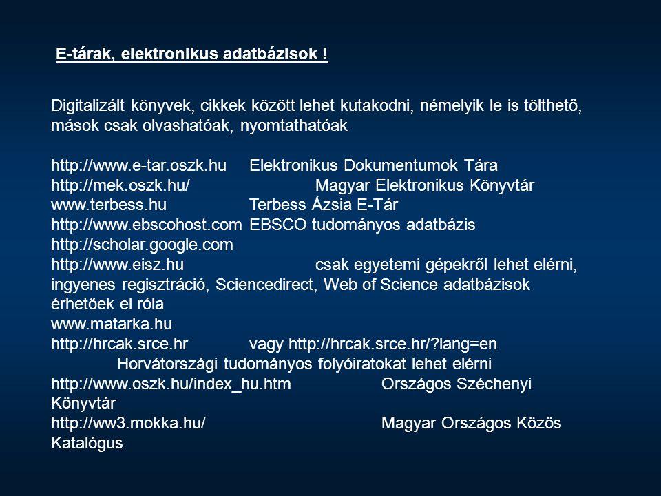 Digitalizált könyvek, cikkek között lehet kutakodni, némelyik le is tölthető, mások csak olvashatóak, nyomtathatóak http://www.e-tar.oszk.huElektronik