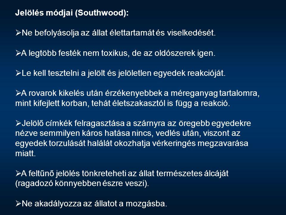 Jelölés módjai (Southwood):  Ne befolyásolja az állat élettartamát és viselkedését.  A legtöbb festék nem toxikus, de az oldószerek igen.  Le kell
