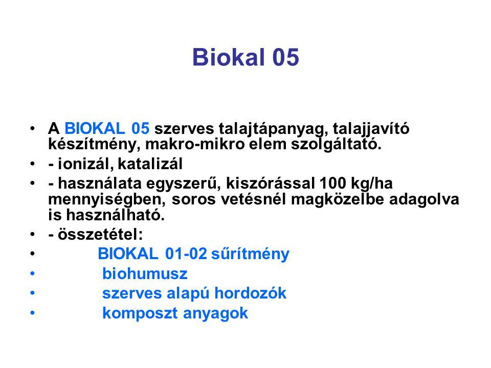Biokal 05 A BIOKAL 05 szerves talajtápanyag, talajjavító készítmény, makro-mikro elem szolgáltató. - ionizál, katalizál - használata egyszerű, kiszórá