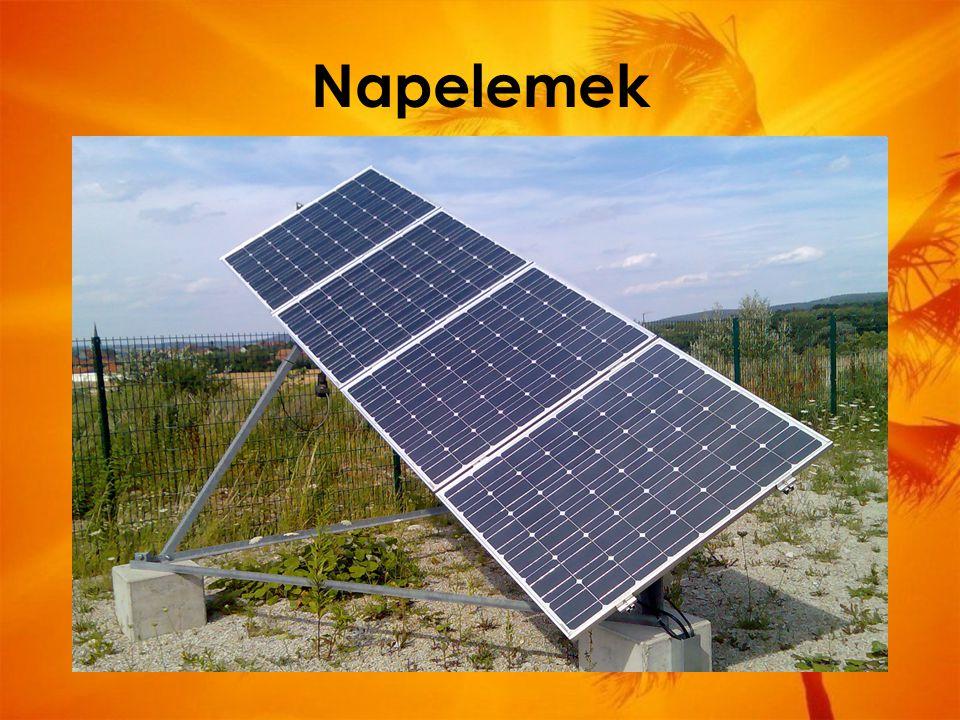 Napelemek olyan eszközök melyek a fény energiáját, villamos energiává alakítják nagyon drágák, csak napon képesek működni, de rohamosan fejlődnek és c