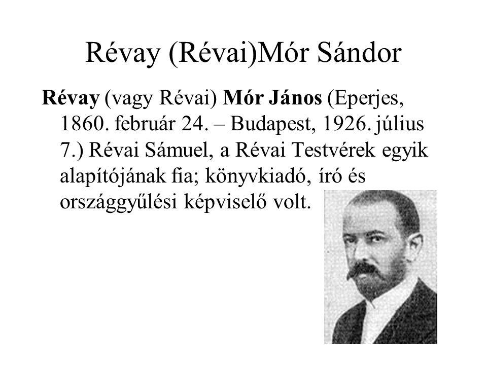 Révay (Révai)Mór Sándor Révay (vagy Révai) Mór János (Eperjes, 1860.