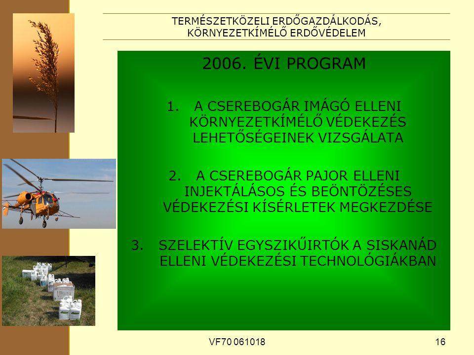 VF70 06101816 TERMÉSZETKÖZELI ERDŐGAZDÁLKODÁS, KÖRNYEZETKÍMÉLŐ ERDŐVÉDELEM 2006.
