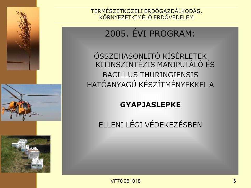 VF70 0610183 TERMÉSZETKÖZELI ERDŐGAZDÁLKODÁS, KÖRNYEZETKÍMÉLŐ ERDŐVÉDELEM 2005.