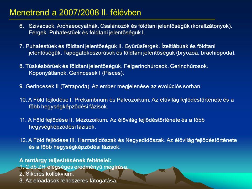 6.Szivacsok. Archaeocyathák. Csalánozók és földtani jelentőségük (korallzátonyok). Férgek. Puhatestűek és földtani jelentőségük I. 7. Puhatestűek és f