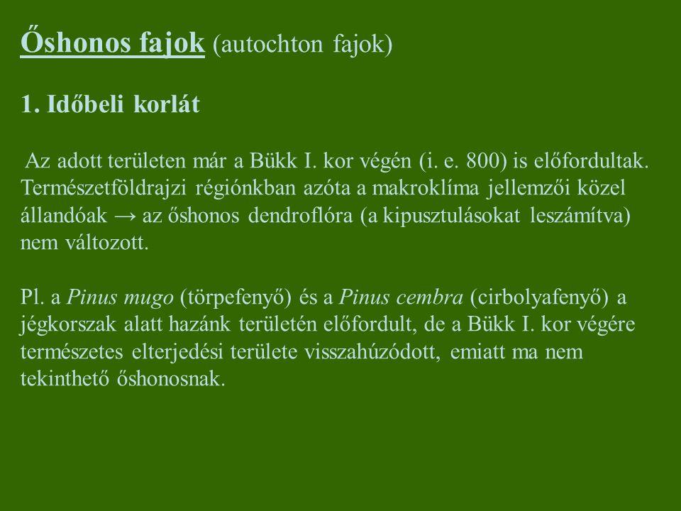 Alkalmi növény (efemerofiton) Termesztett növény (ergasiofiton) Glycine soja (szója) Paulownia tomentosa (császárfa)