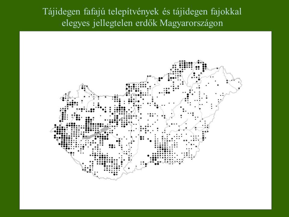 Tájidegen fafajú telepítvények és tájidegen fajokkal elegyes jellegtelen erdők Magyarországon
