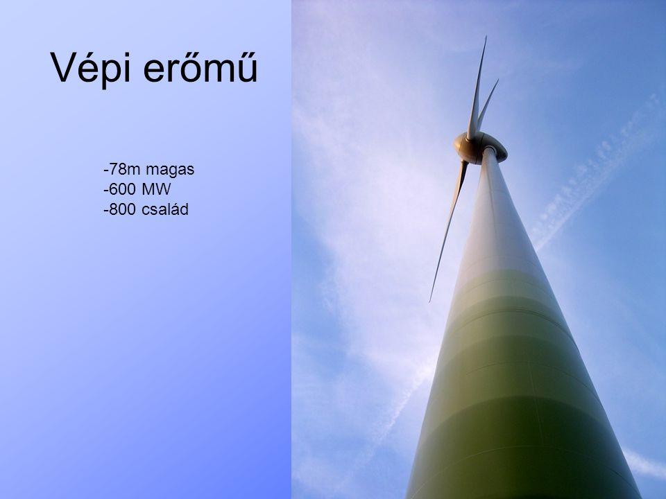 Vépi erőmű -78m magas -600 MW -800 család