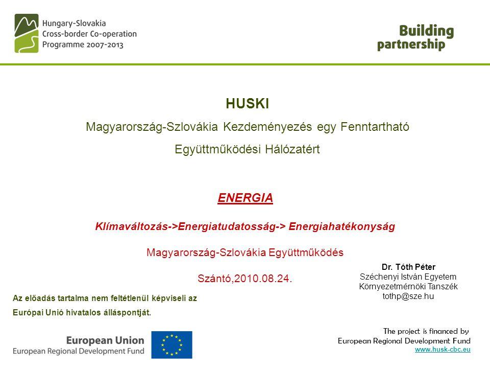 The project is financed by European Regional Development Fund www.husk-cbc.eu HUSKI Magyarország-Szlovákia Kezdeményezés egy Fenntartható Együttműködé