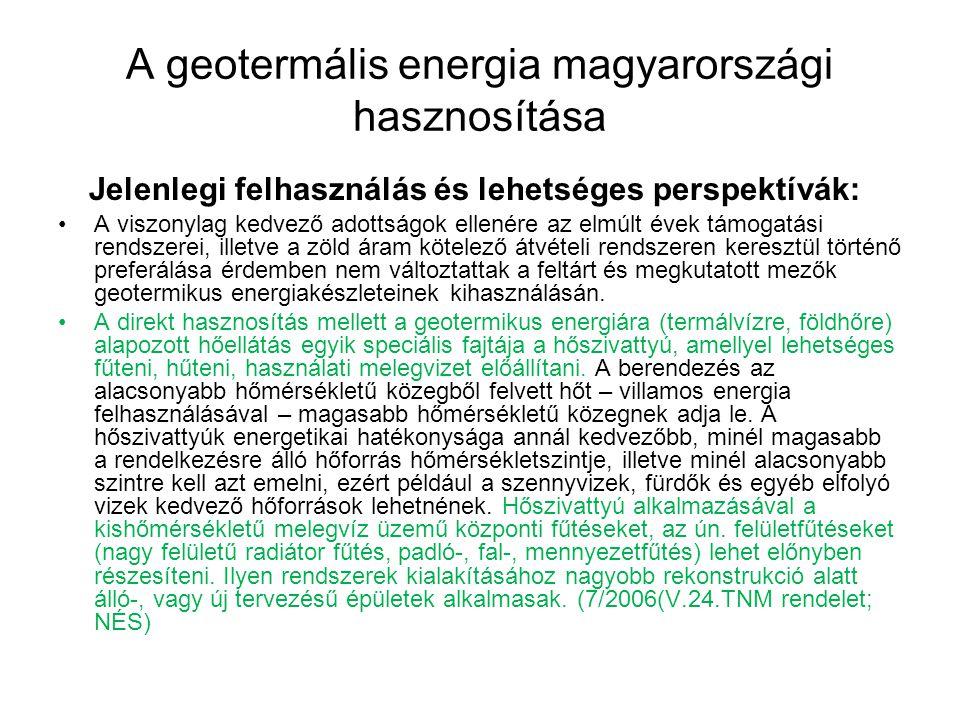 A geotermális energia magyarországi hasznosítása Jelenlegi felhasználás és lehetséges perspektívák: A viszonylag kedvező adottságok ellenére az elmúlt
