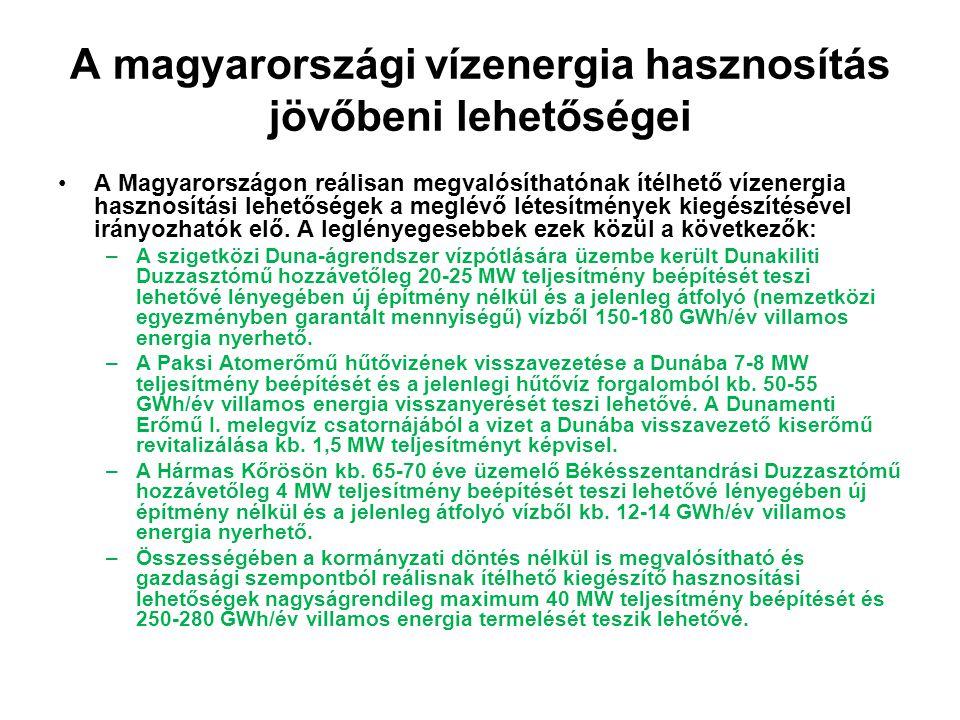 A Magyarországon reálisan megvalósíthatónak ítélhető vízenergia hasznosítási lehetőségek a meglévő létesítmények kiegészítésével irányozhatók elő. A l