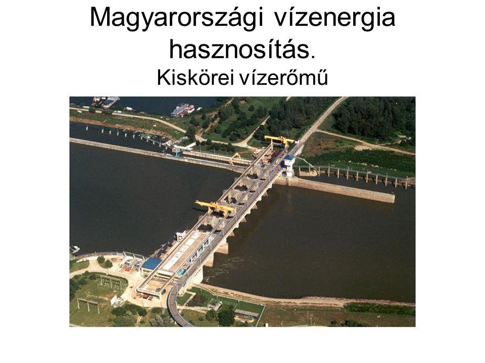 Magyarországi vízenergia hasznosítás. Kiskörei vízerőmű