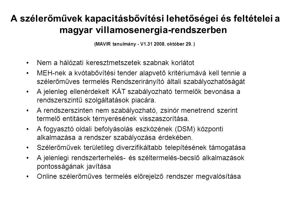 A szélerőművek kapacitásbővítési lehetőségei és feltételei a magyar villamosenergia-rendszerben (MAVIR tanulmány - V1.31 2008. október 29. ) Nem a hál