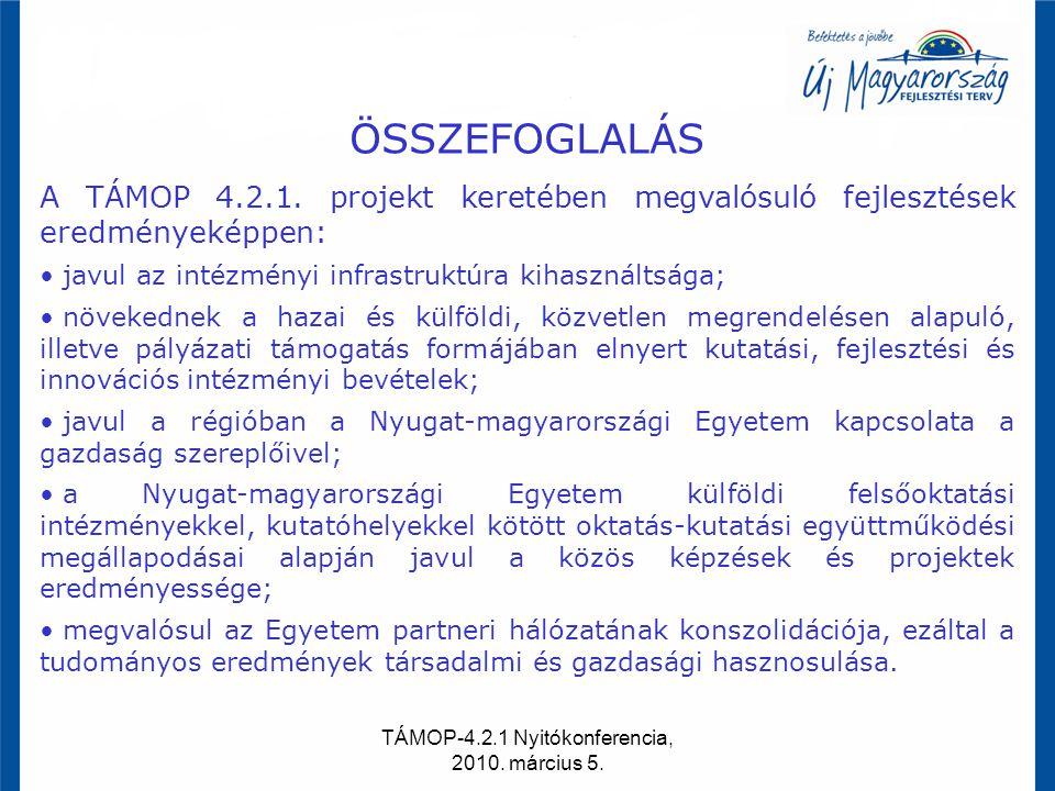 TÁMOP-4.2.1 Nyitókonferencia, 2010. március 5. ÖSSZEFOGLALÁS A TÁMOP 4.2.1. projekt keretében megvalósuló fejlesztések eredményeképpen: javul az intéz