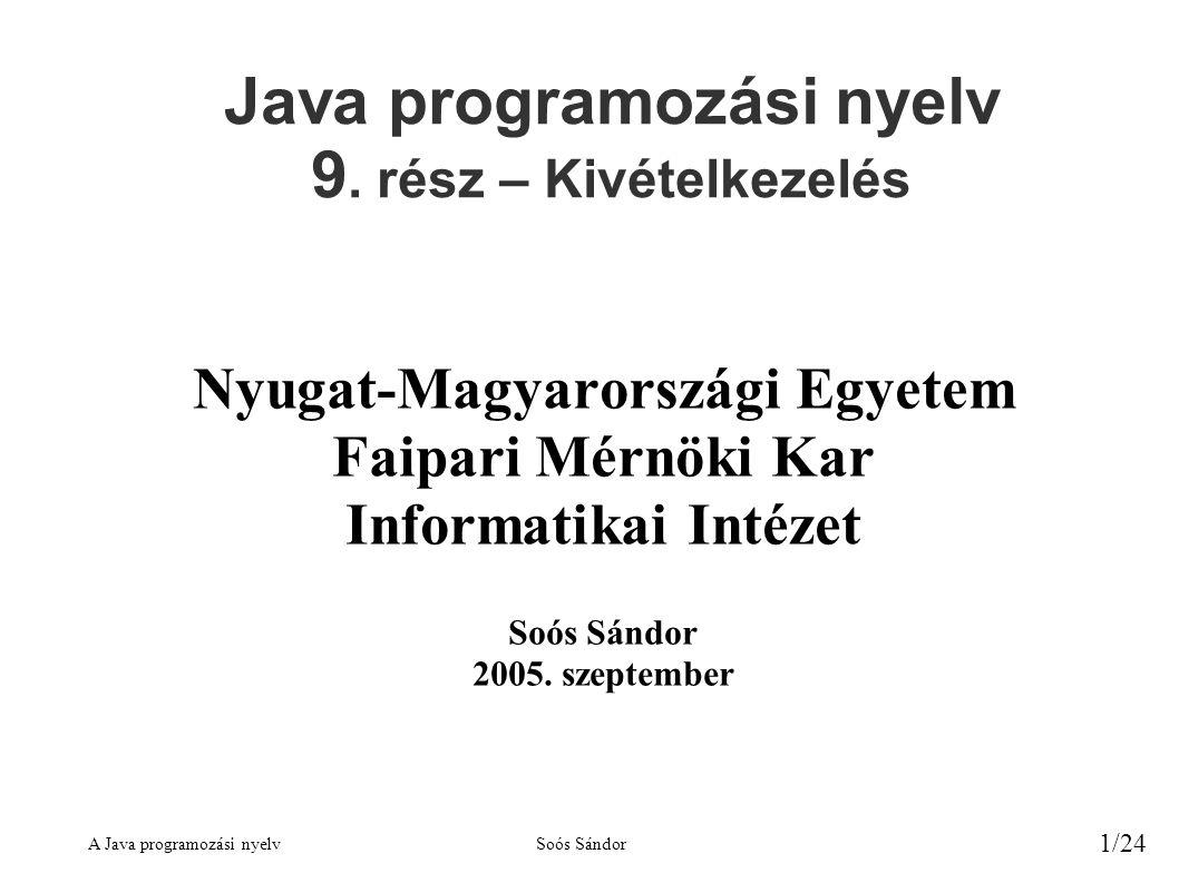 A Java programozási nyelvSoós Sándor 1/24 Java programozási nyelv 9.