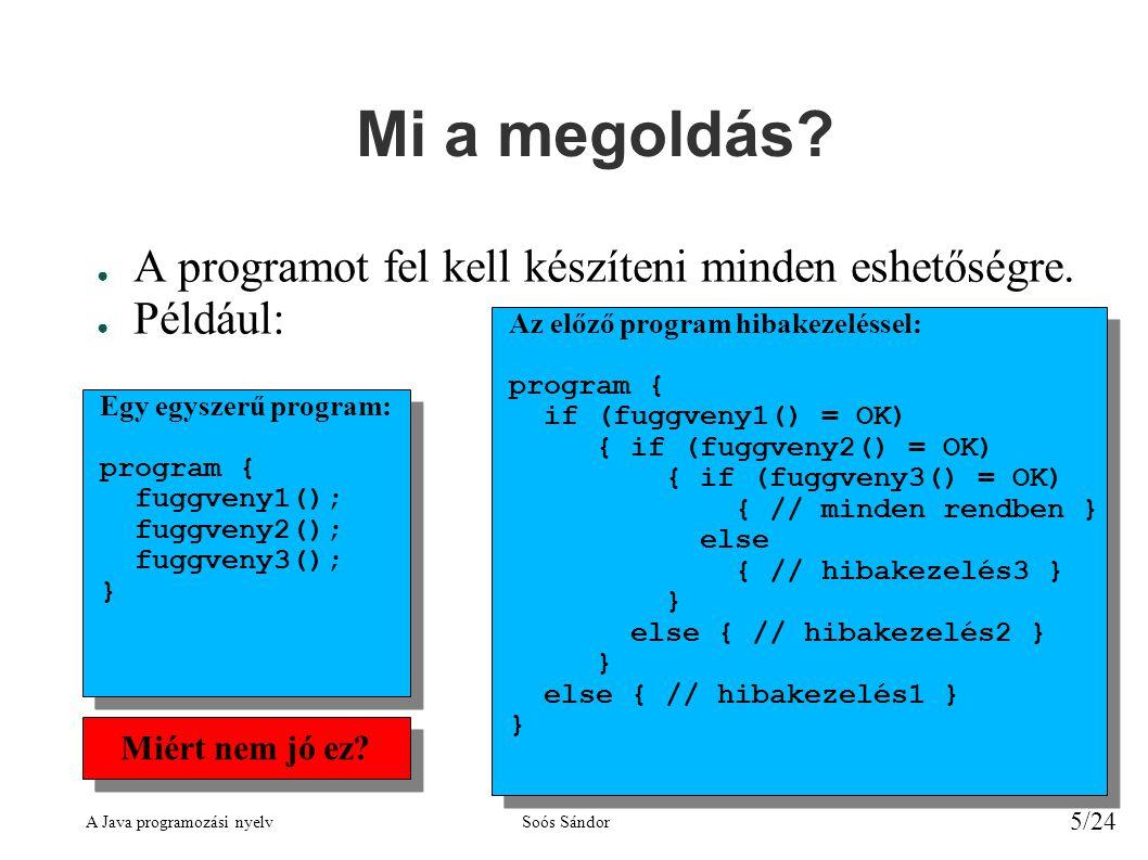 A Java programozási nyelvSoós Sándor 5/24 Mi a megoldás.