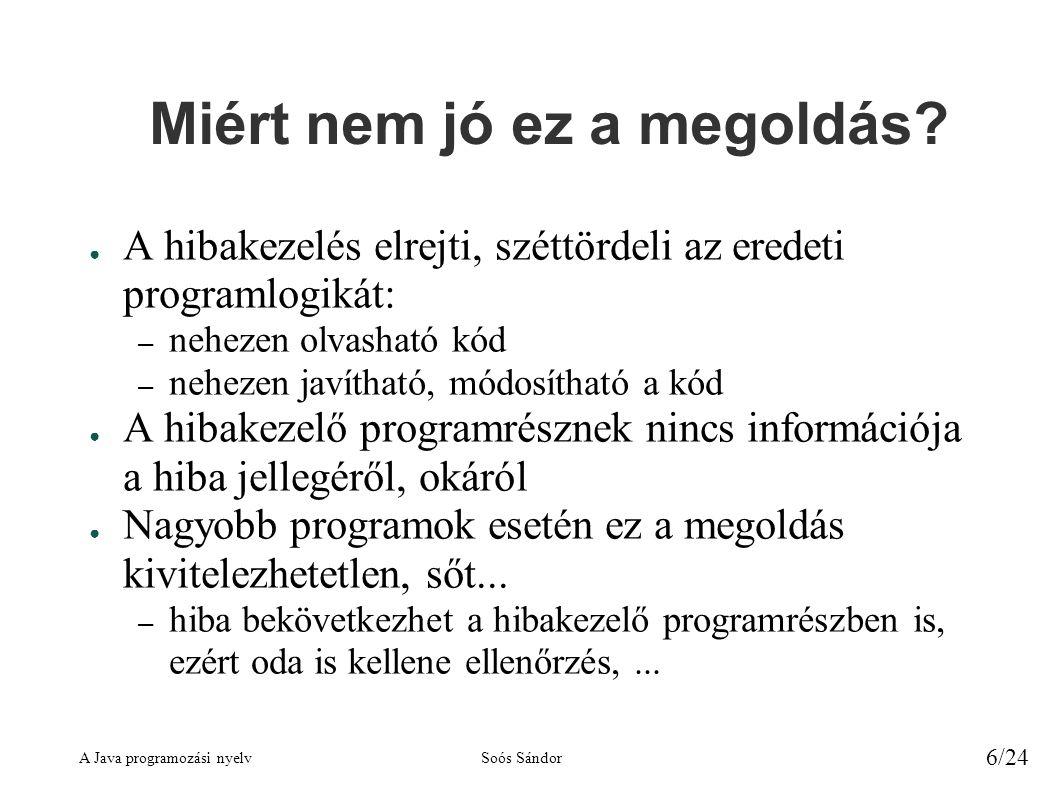 A Java programozási nyelvSoós Sándor 6/24 Miért nem jó ez a megoldás.