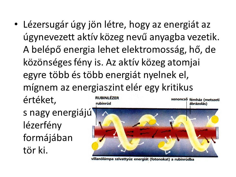 A lézerek 4 legfőbb tulajdonsága: 1.egyirányú (keskeny sugárnyalábban koncentrált) 2.nagy intenzitású 3.egyszínű (monokromatikus) 4.azonos fázisú (koherens) hullámokból áll