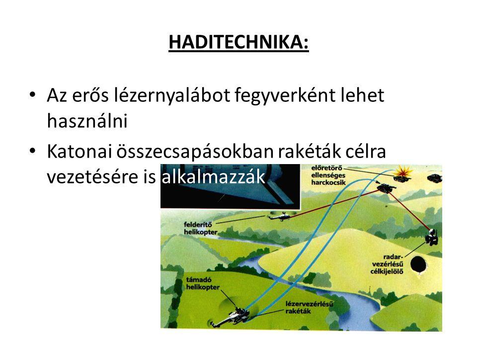 HADITECHNIKA: Az erős lézernyalábot fegyverként lehet használni Katonai összecsapásokban rakéták célra vezetésére is alkalmazzák