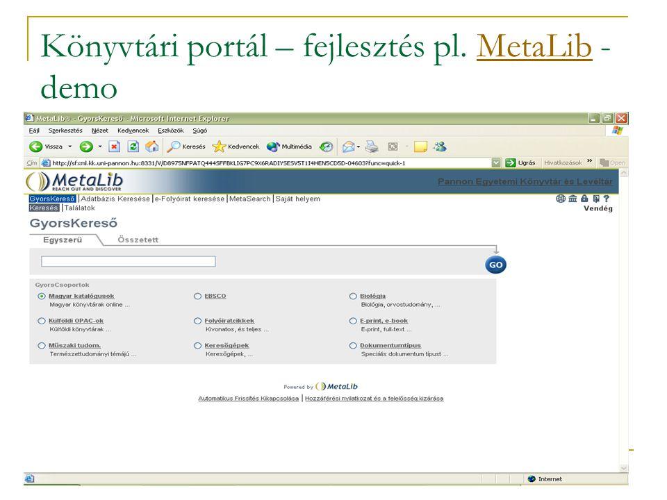 Könyvtári portál – fejlesztés pl. MetaLib - demoMetaLib