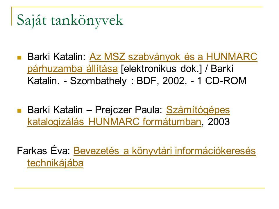 Saját tankönyvek Barki Katalin: Az MSZ szabványok és a HUNMARC párhuzamba állítása [elektronikus dok.] / Barki Katalin.