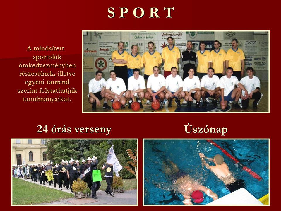 24 órás verseny ÚszónapÚszónap S P O R T A minősített sportolók órakedvezményben részesülnek, illetve egyéni tanrend szerint folytathatják tanulmányaikat.