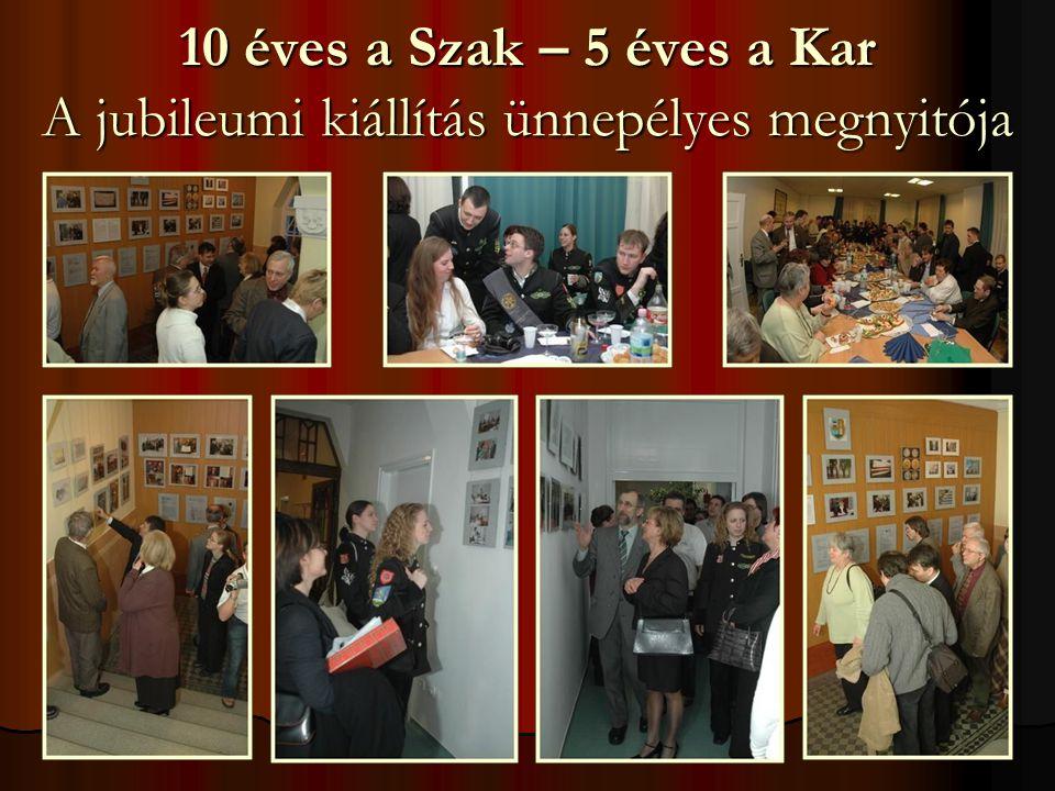 10 éves a Szak – 5 éves a Kar A jubileumi kiállítás ünnepélyes megnyitója