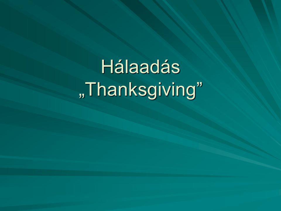 """Hálaadás """"Thanksgiving"""""""