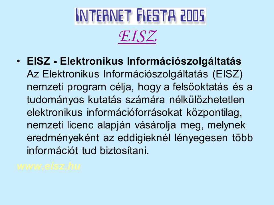 EISZ EISZ - Elektronikus Információszolgáltatás Az Elektronikus Információszolgáltatás (EISZ) nemzeti program célja, hogy a felsőoktatás és a tudományos kutatás számára nélkülözhetetlen elektronikus információforrásokat központilag, nemzeti licenc alapján vásárolja meg, melynek eredményeként az eddigieknél lényegesen több információt tud biztosítani.