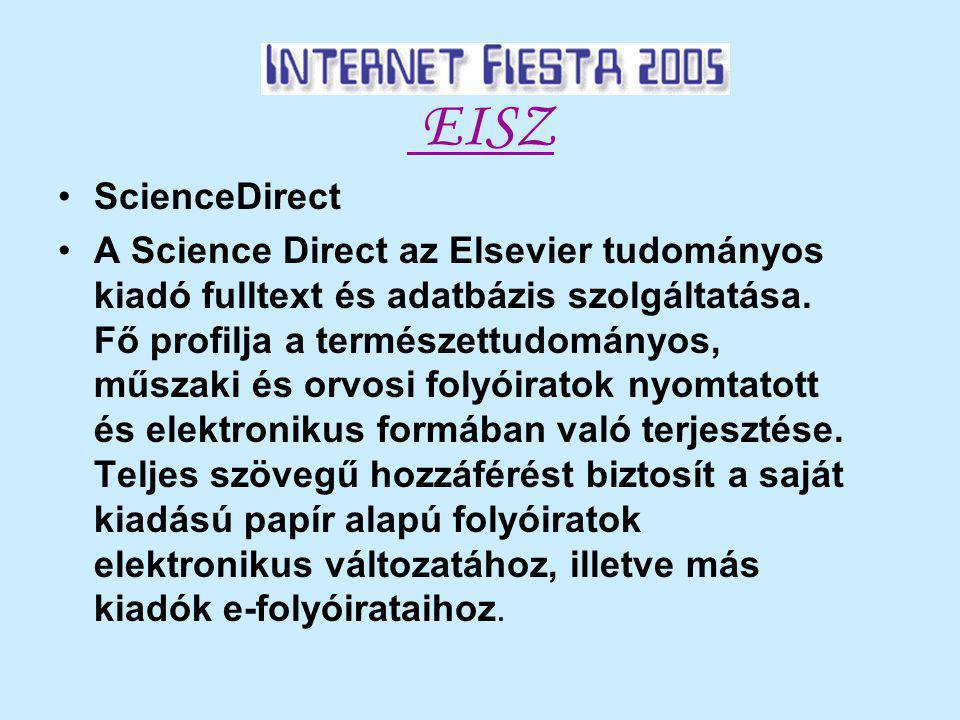 EISZ ScienceDirect A Science Direct az Elsevier tudományos kiadó fulltext és adatbázis szolgáltatása.