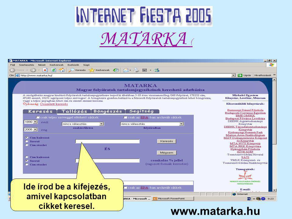 MATARKA ( www.matarka.hu Ide írod be a kifejezés, amivel kapcsolatban cikket keresel.