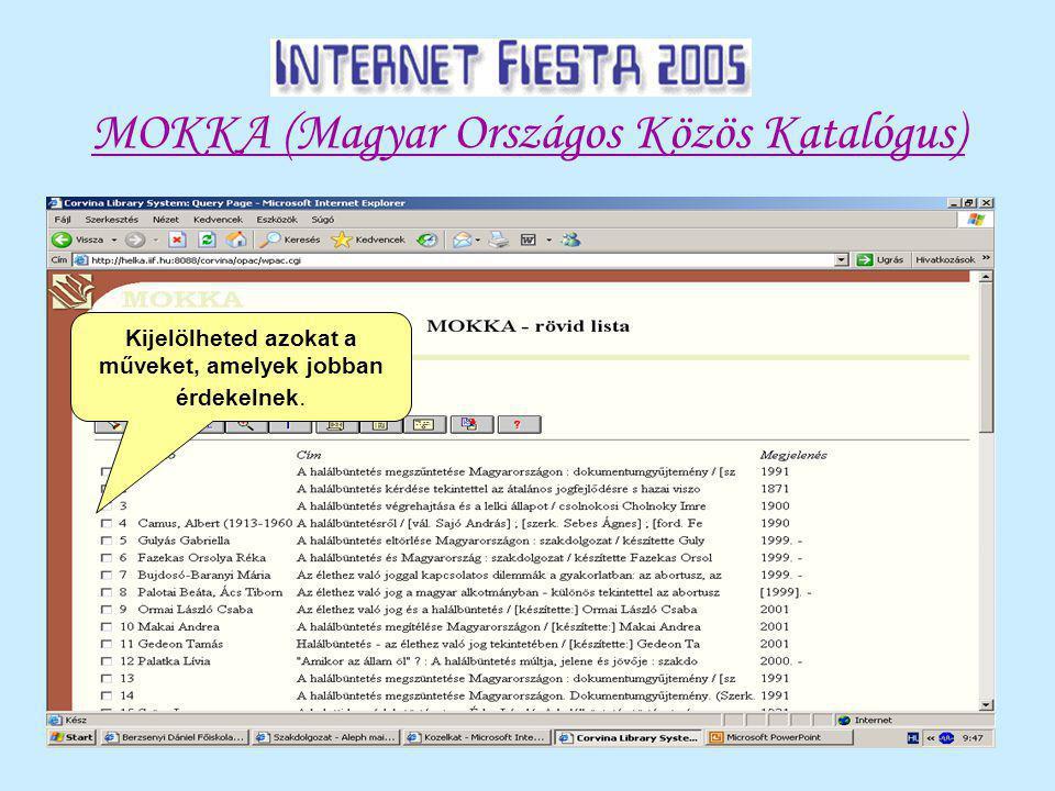 MOKKA (Magyar Országos Közös Katalógus) Kijelölheted azokat a műveket, amelyek jobban érdekelnek.