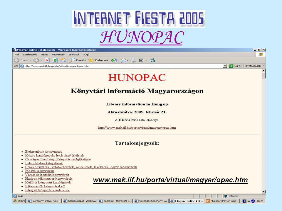 HUNOPAC www.mek.iif.hu/porta/virtual/magyar/opac.htm