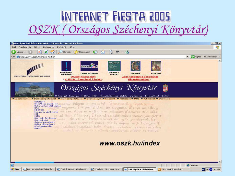 OSZK ( Országos Széchenyi Könyvtár) www.oszk.hu/index
