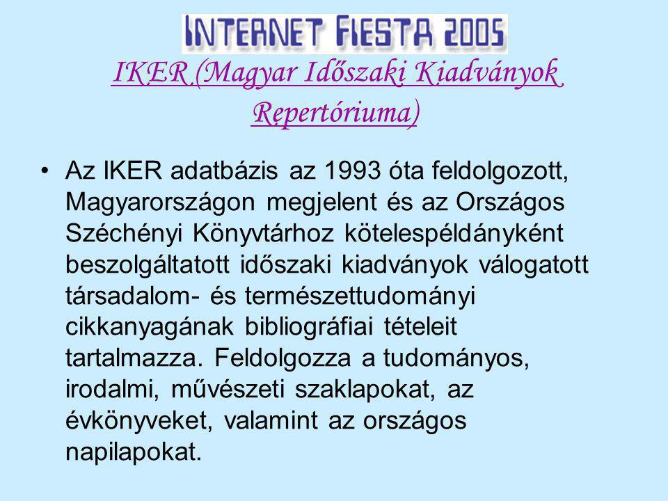 IKER (Magyar Időszaki Kiadványok Repertóriuma) Az IKER adatbázis az 1993 óta feldolgozott, Magyarországon megjelent és az Országos Széchényi Könyvtárhoz kötelespéldányként beszolgáltatott időszaki kiadványok válogatott társadalom- és természettudományi cikkanyagának bibliográfiai tételeit tartalmazza.