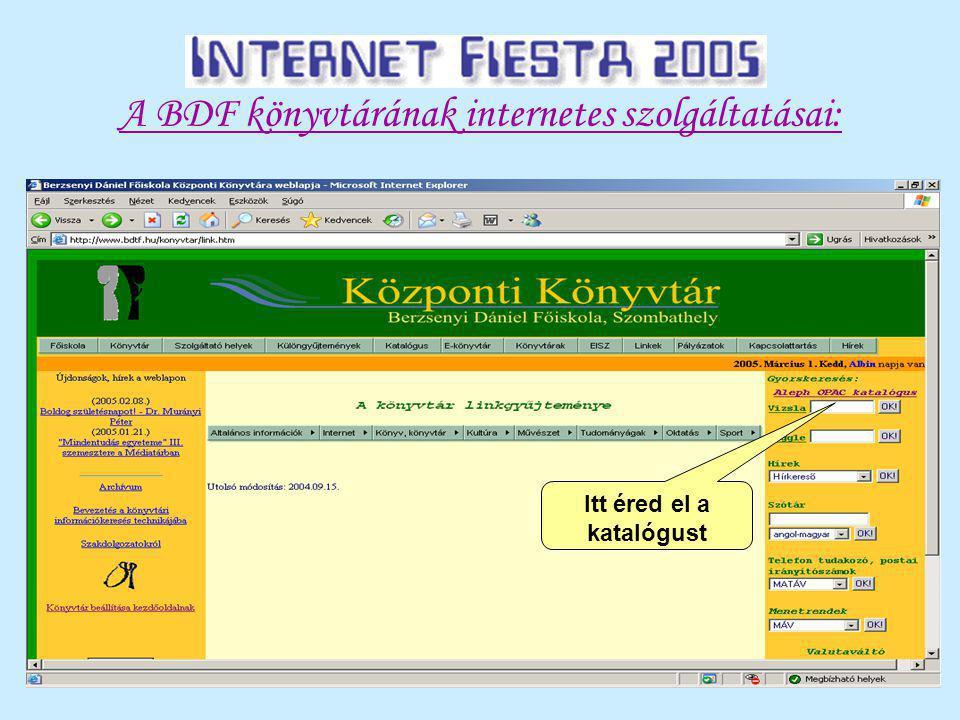 A BDF könyvtárának internetes szolgáltatásai: Itt éred el a katalógust