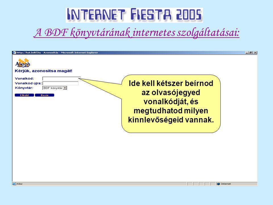A BDF könyvtárának internetes szolgáltatásai: Ide kell kétszer beírnod az olvasójegyed vonalkódját, és megtudhatod milyen kinnlevőségeid vannak.