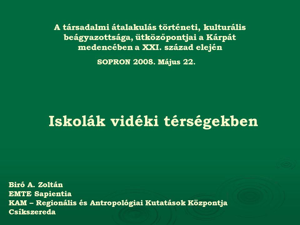 Iskolák vidéki térségekben A társadalmi átalakulás történeti, kulturális beágyazottsága, ütközőpontjai a Kárpát medencében a XXI.