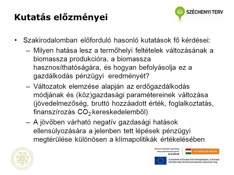 Kutatás célja A szántóföldi és az erdészeti biomassza termesztés klímaváltozás hatására bekövetkező változásainak vizsgálata: Erdőgazdálkodás –A dendromassza produkció potenciáljának változása (naturáliák) –Termesztési kockázatok kimutatása –Gazdasági hatások értékelése Fás és lágyszárú energianövények –lágy- és fásszárú energianövények, a bioetanol és biodiesel alapanyagok előállításának technológiai, agro-ökológiai, növényélettani, valamint tápanyag- és vízforgalmi elemzése