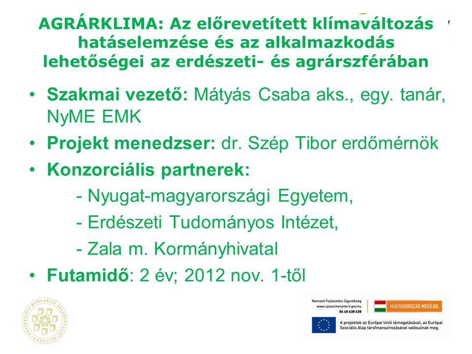 """A projekt létrehozásának indokai Magyarországi felszínének több mint háromnegyede elsődlegesen klímafüggő agrár terület (szántó, rét, erdő) """"hídépítés a klíma előrevetítések és a gyakorlat között hatások """"lefordítása tábla- (erdőrészlet-)méretig földhasználat: alternatívák."""