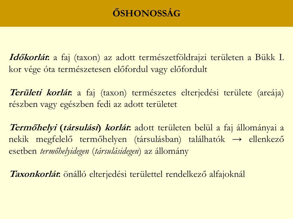 ŐSHONOSSÁG Időkorlát: a faj (taxon) az adott természetföldrajzi területen a Bükk I.