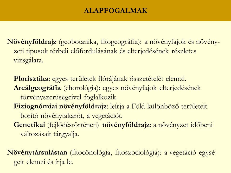 Növényföldrajz (geobotanika, fitogeográfia): a növényfajok és növény- zeti típusok térbeli előfordulásának és elterjedésének részletes vizsgálata.